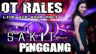 Download Lagu DJ Sakit Pinggang - OT RALES Air Asam Lubay mp3