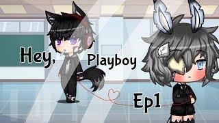 Hey, Playboy [EP.1/Gay Love Story] + (Desc)