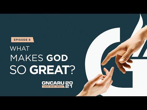 """""""What makes God so Great?""""    Good News Impact - Ep 8    March 6th, 2021    9:30am"""