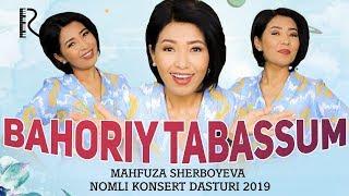 Mahfuza Sherboyeva - Bahoriy tabassum nomli konsert dasturi 2019