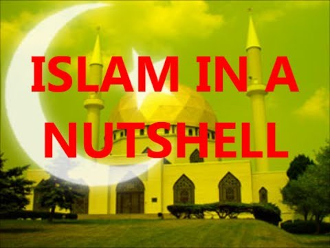 Islam In A Nutshell 101 Explained vs religions Christianity Hinduism Allah Mohammad What Muslims do