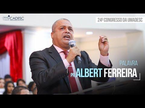 Pr. Albert Ferreira - 2º Dia - 24º Congresso da UMADESC