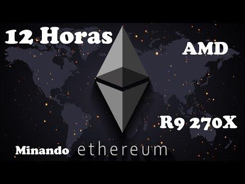 12 Horas Minando Ethereum R9 270X 4GB