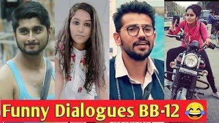 Bigg Boss 12 Funny Dialogues | Tik Tok videos | Just 4 u |