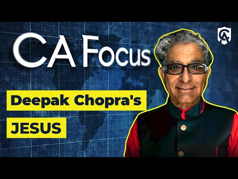 Catholic Answers Focus: Deepak Chopra's Jesus