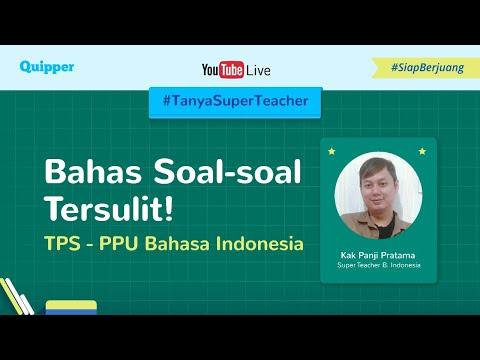 tps-ppu-&-pbm-bahasa-indonesia---bahas-soal---tanya-super-teacher-live-(quipper-video)
