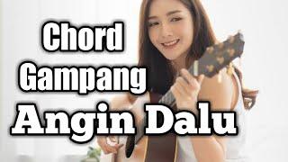 Chord Angin Dalu Versi Gampang