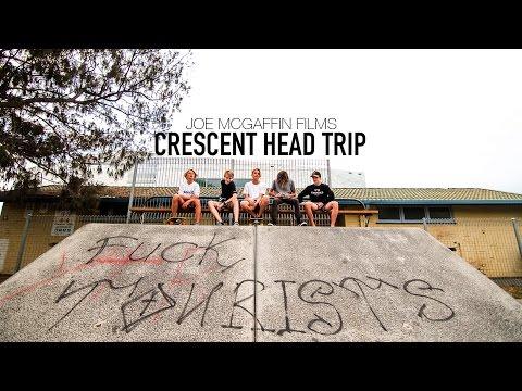 CRESCENT HEAD TRIP - crescent-head