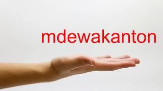 How to Pronounce mdewakanton - American English
