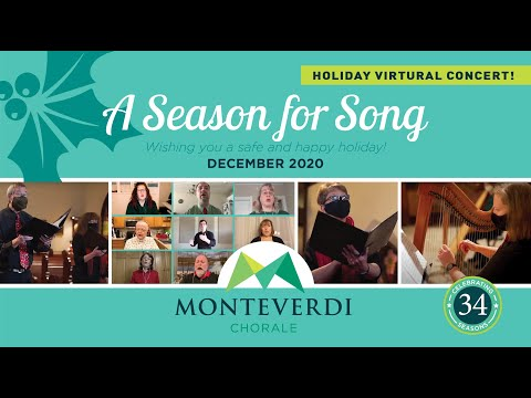"Monteverdi Chorale Presents their Winter Virtual Concert ""A Season for Song"" 2020."