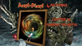 Axel & Pixel Walkthrough - Chapter 16 - Plumbing The Depths