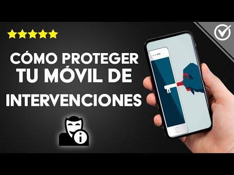 Cómo Proteger mi Móvil Android e iPhone de Intervenciones, Robos, Espías, Virus y Hackers