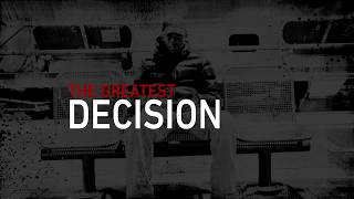 The Greatest Decision
