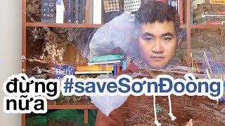 Đừng cứu Sơn Đoòng nữa! #saveSonDoong