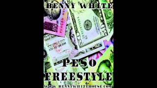 Benny White - Peso Freestyle