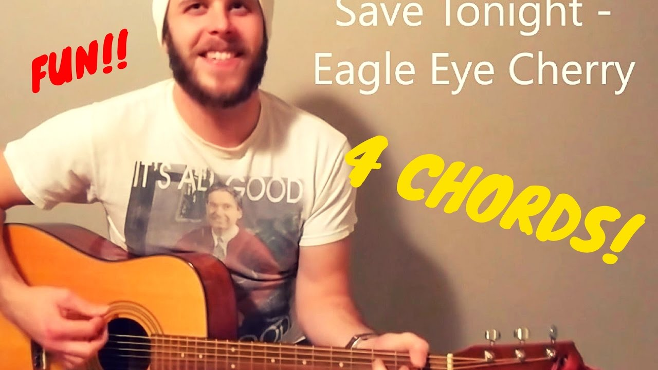 Save Tonight Eagle Eye Cherry Beginner Guitar Lesson Youtube