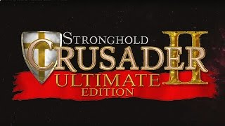 Stronghold Crusader 2: Ultimate Edition Gameplay
