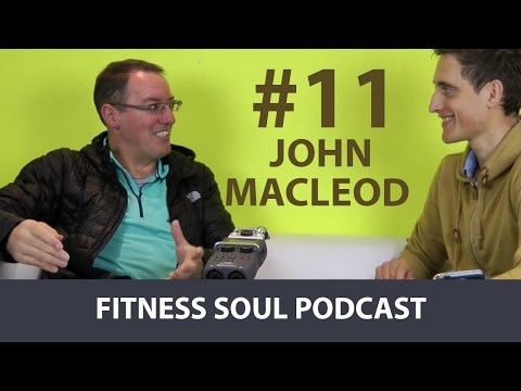 John Macleod – from 18 stones to the Ironman   Fitness Soul Podcast #11