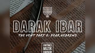 Darak iBar - The Vent Part 2: Dear Hebrews