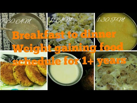 Weight Gaining Food Schedule For Babies (breakfast To Dinner) - Weight Gaining Food For 1 Year Baby