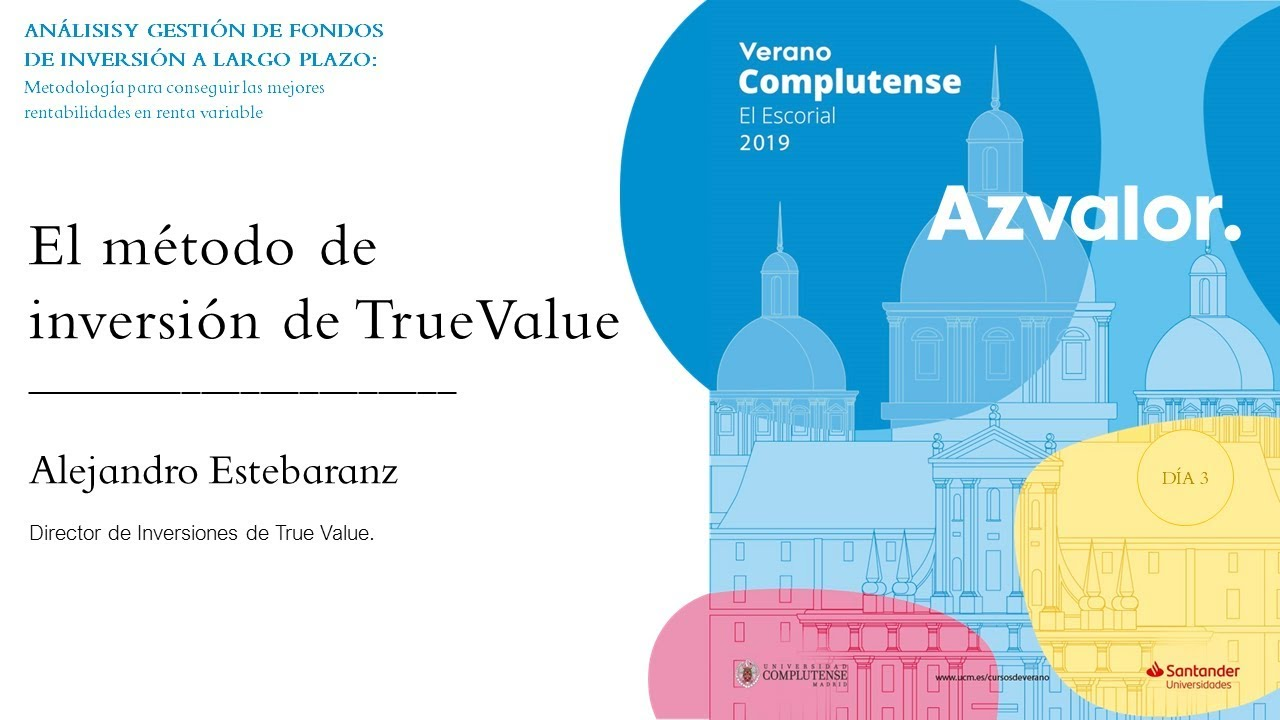 Image result for Curso de Verano Azvalor 2019 | Alejandro Estebaranz (True Value)