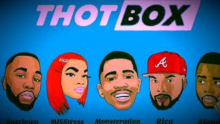Thot Box Remix ft MISStress,Rico,Alonda,Busclown,Monstration