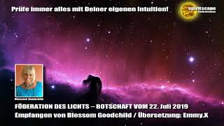 Blossom GOODCHILD - FÖDERATION DES LICHTS – BOTSCHAFT VOM 22. Juli 2019