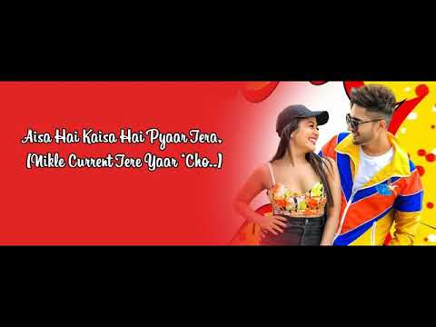 Nikle Current Tere Yaar Chu Lyrical Song ... Jassi Gill And Neha Kakker Latest Song