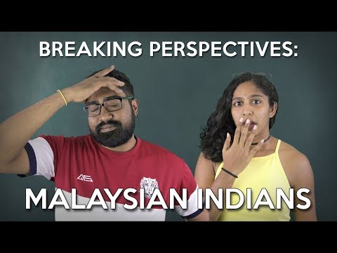 Breaking Perspectives in Malaysia: Malaysian Indians