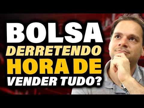 BOLSA DERRETENDO: Hora de VENDER TUDO?
