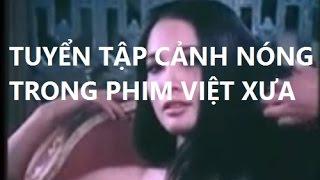 [HD] Tuyển Tập Cảnh Nóng Trong Phim Việt Xưa [HOT]
