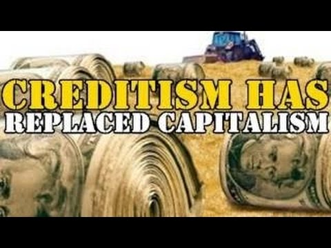 Richard Duncan Creditism has replaced Capitalism