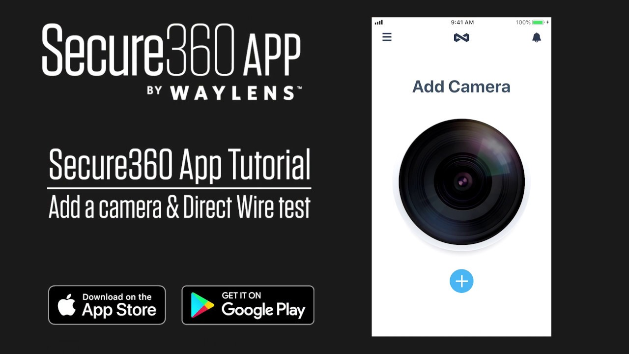 Secure360 App Tutorial - Add Camera & Direct Wire Test