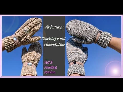 handschuhe stricken teil 2 f ustling stricken youtube. Black Bedroom Furniture Sets. Home Design Ideas