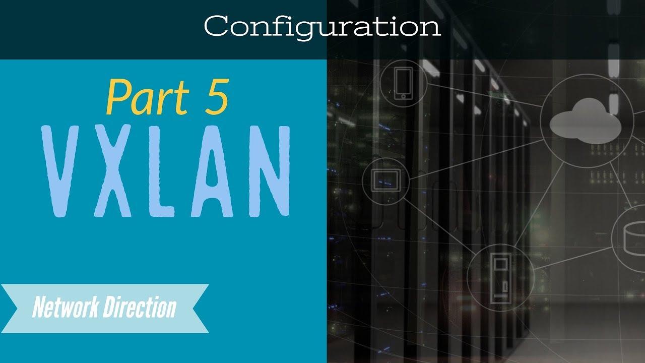 VxLAN | Part 5 - Bridging Configuration