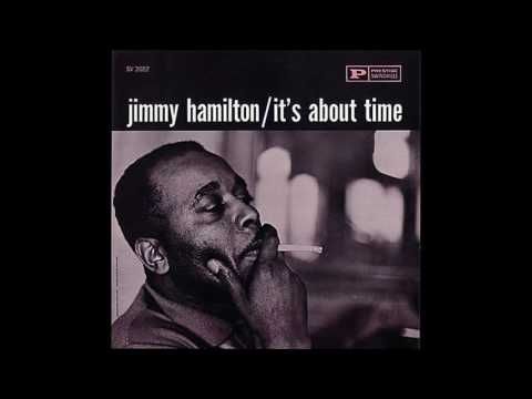 Jimmy Hamilton - It´s About Time (1961) (Full Album)