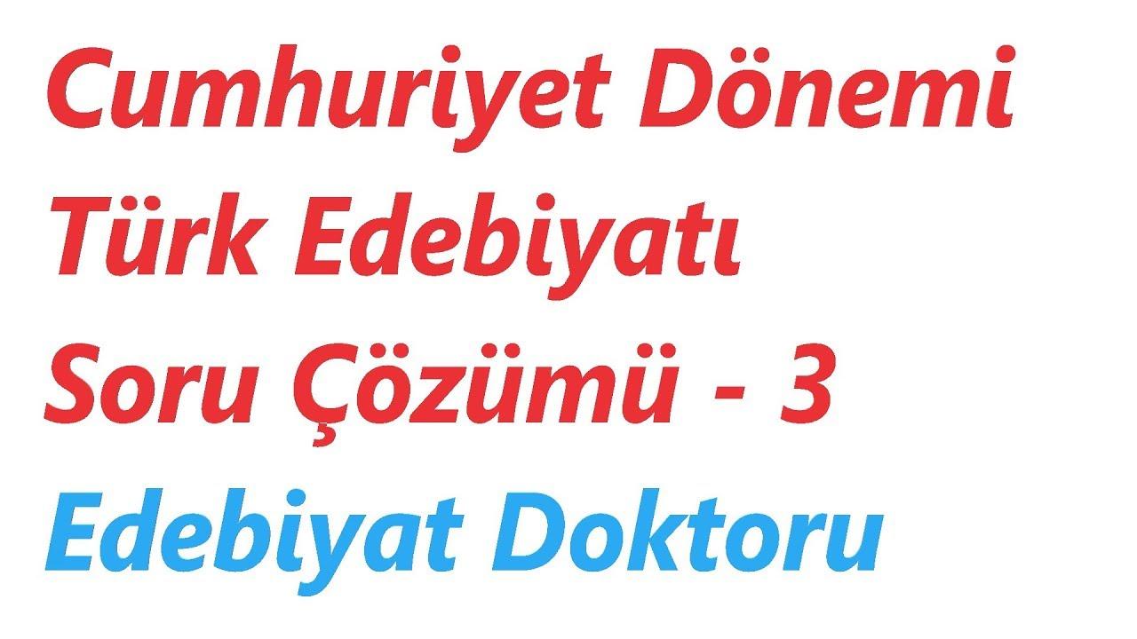 Cumhuriyet Dönemi Türk Edebiyatı Soru Çözümü  - 3