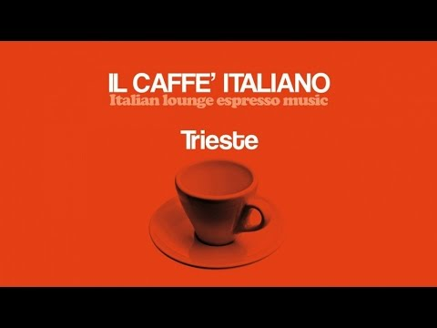 Top Lounge And Chillout Music Caffè Italiano Trieste