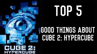 Video Top 5 | Good Things About Cube 2: Hypercube download MP3, 3GP, MP4, WEBM, AVI, FLV Juni 2017