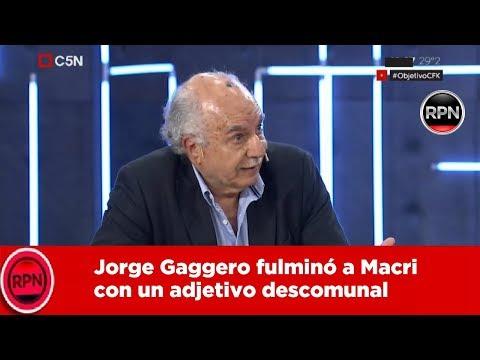 Jorge Gaggero fulminó a Macri con un adjetivo  descomunal