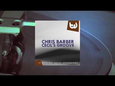 Chris Barber - Cecils Groove (Full Album)