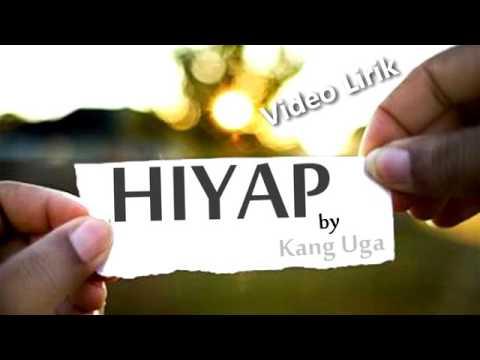Bikin Nangis!!! Lagu Sunda Terbaru 2017. HIYAP - Kang Uga