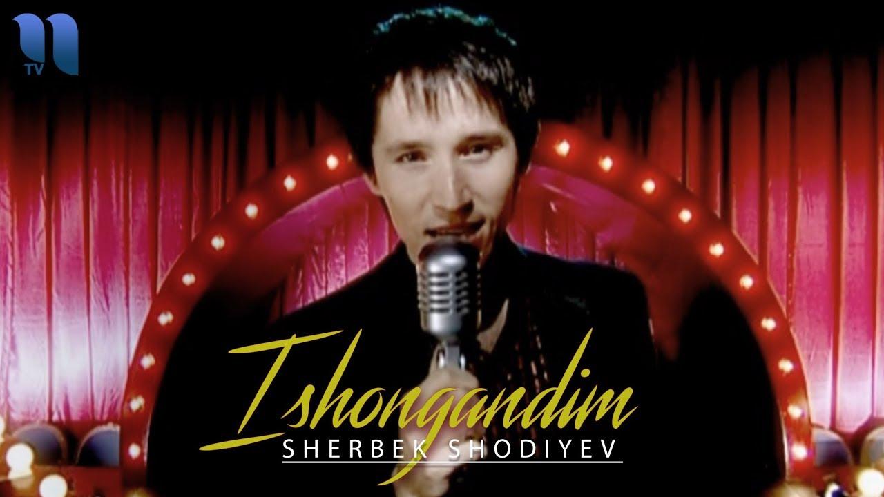 Sherbek Shodiyev - Ishongandim