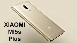 Xiaomi Mi5s Plus Review – The Most Powerful Smartphone Yet?