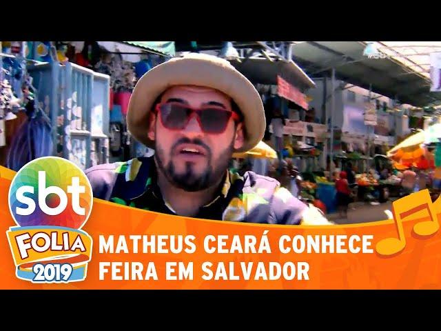 Matheus Ceará conhece feira em Salvador | SBT Folia 2019