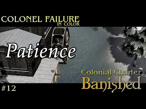 Banished Colonial Charter #12 : Patience Required
