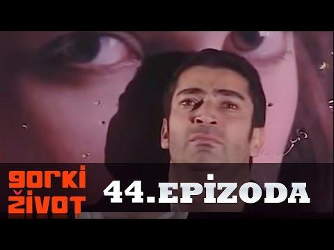 Gorki Zivot - 44. Epizoda