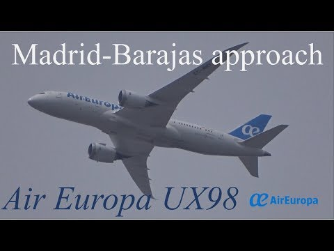 Madrid-Barajas Approach: Boeing 787-8 Air Europa UX98 MIA-MAD (2017/07/07)