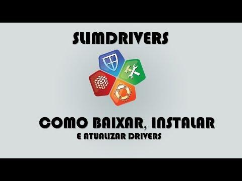 TUTORIAL - COMO BAIXAR, INSTALAR E UTILIZAR O SLIM DRIVERS