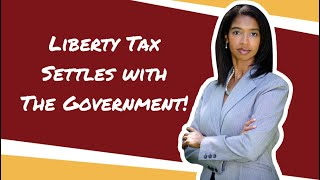 Liberty Tax Settles Fraud Allegations with Department of Justice